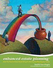 Enhanced Estate Planning - What You Must Know